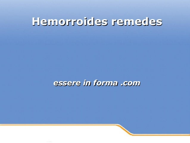 Powerpoint Templates Page 1Powerpoint Templates Hemorroides remedesHemorroides remedes essere in forma .comessere in forma...