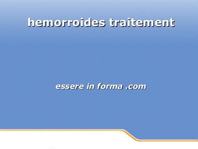 Powerpoint Templates Page 1Powerpoint Templates hemorroides traitementhemorroides traitement essere in forma .comessere in...