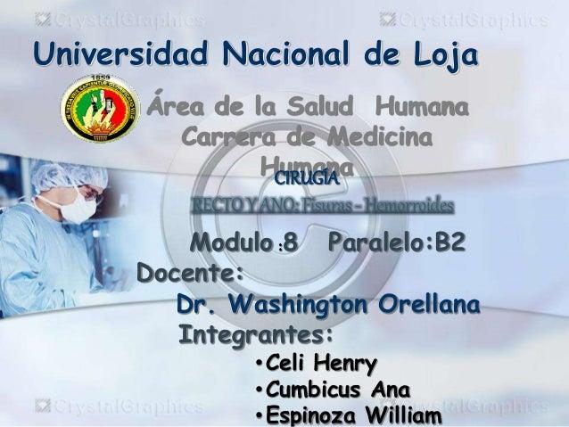Área de la Salud Humana Carrera de Medicina Humana Universidad Nacional de Loja Modulo :8 Paralelo:B2 Docente: Dr. Washing...