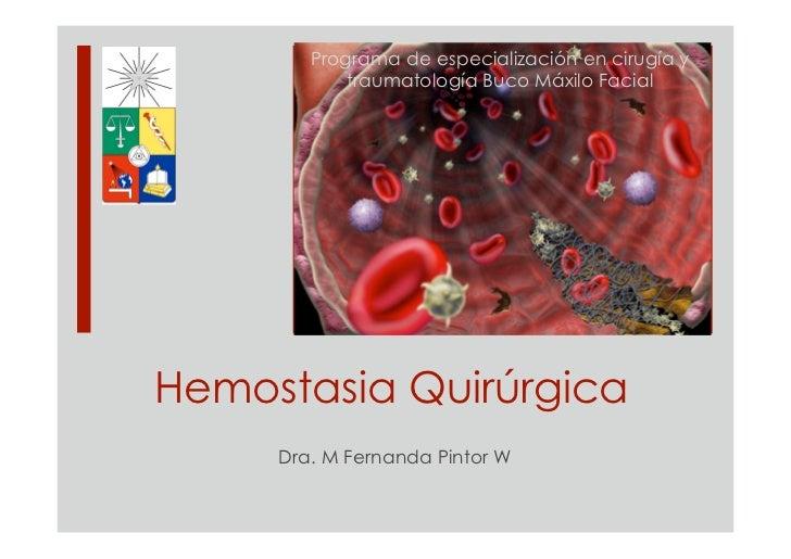 Programa de especialización en cirugía y             traumatología Buco Máxilo Facial     Hemostasia Quirúrgica      Dra. ...