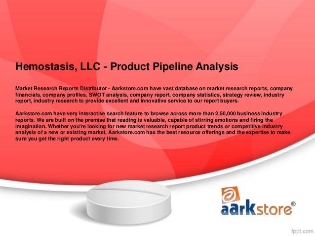 Hemostasis, llc   product pipeline analysis