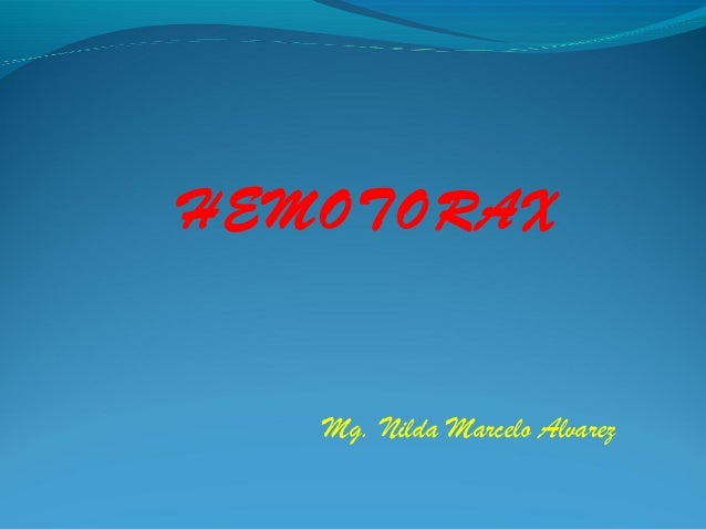 HEMOTORAX Mg. Nilda Marcelo Alvarez
