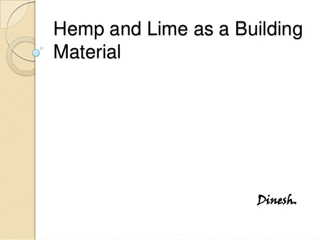 Hemp and Lime as a Building Material Dinesh.