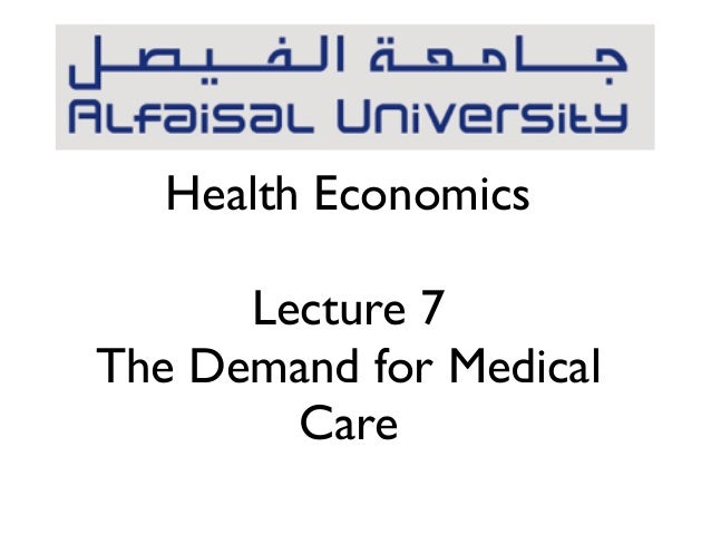 Health EconomicsLecture 7The Demand for MedicalCare
