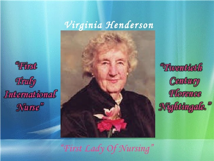 virginia henderson theory critique V henderson theory critique virginia a henderson's nursing theory critique gaylinn breeze maryville university abstract this paper aims to provide an in depth critique of henderson's nursing theory using fawcett's framework for analysis and evaluation of nursing models.