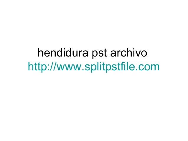 Hendidura pst archivo