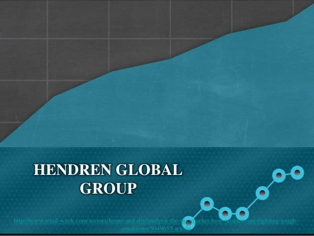 Hendren global group analysis, the diy market – how retailers are fighting tough conditions
