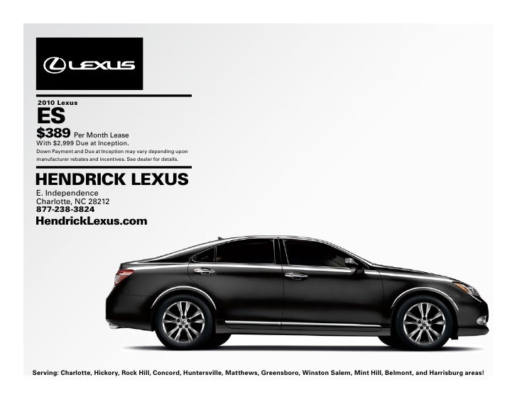 2010 Lexus   ES  $389 Per Month Lease  With $2,999 Due at Inception.  Down Payment and Due at Inception may vary depending...