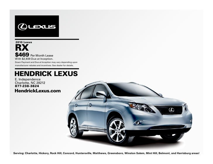 2010 Lexus   RX  $469 Per Month Lease  With $2,939 Due at Inception.  Down Payment and Due at Inception may vary depending...