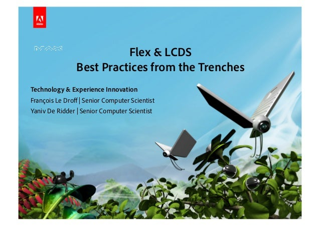 © 2010 Adobe Systems Incorporated. All Rights Reserved. Adobe Confidential. Flex & LCDS Best Practices from the Trenches T...