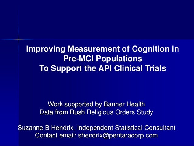 Improving Measurement of Cognition in           Pre-MCI Populations     To Support the API Clinical Trials         Work su...