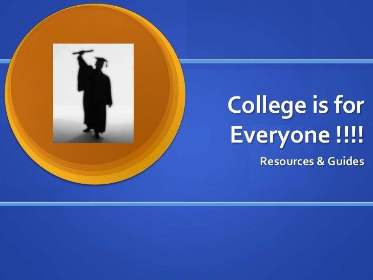 College is forEveryone !!!!   Resources & Guides