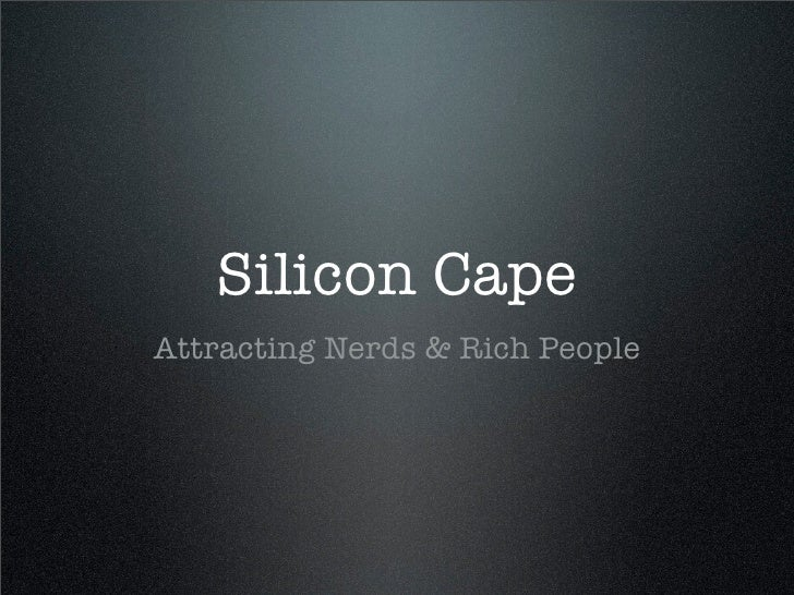 Silicon Cape Attracting Nerds & Rich People