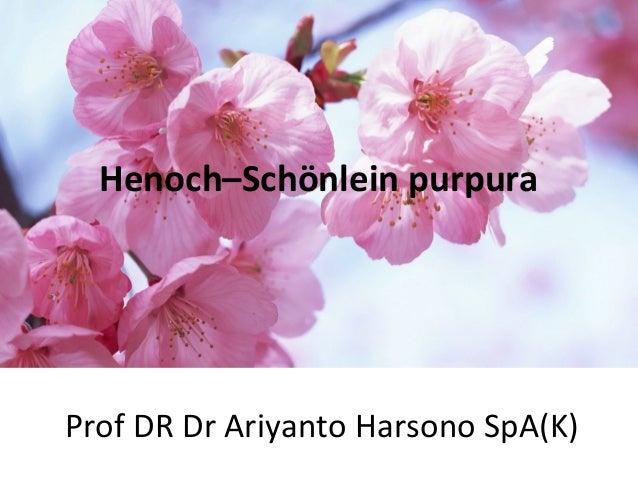 Henoch–Schönlein purpura  ProfDRDrAriyantoHarsonoSpA(K)