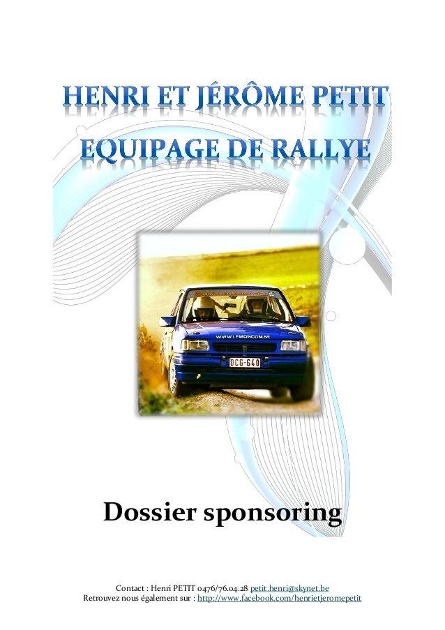 Dossier sponsoring        Contact : Henri PETIT 0476/76.04.28 petit.henri@skynet.beRetrouvez nous également sur : http://w...