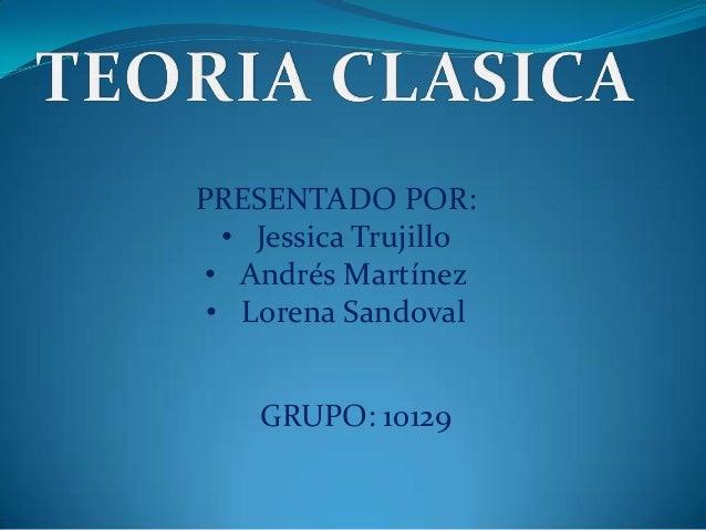 PRESENTADO POR: • Jessica Trujillo • Andrés Martínez • Lorena Sandoval GRUPO: 10129