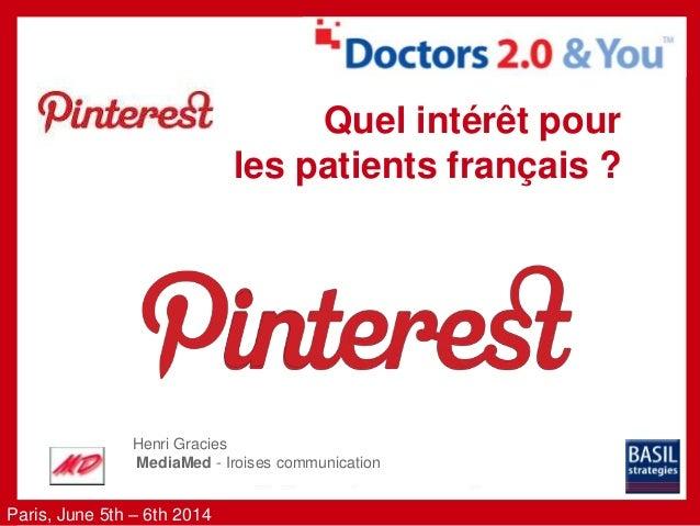Paris, June 5th – 6th 2014 June 5th - 6th 2014 Paris, France Henri Gracies MediaMed - Iroises communication Quel intérêt p...