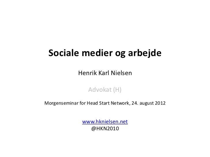 Henrik Karl Nielsen, Headstart Morgenseminar, Etik og ansvar på sociale medier
