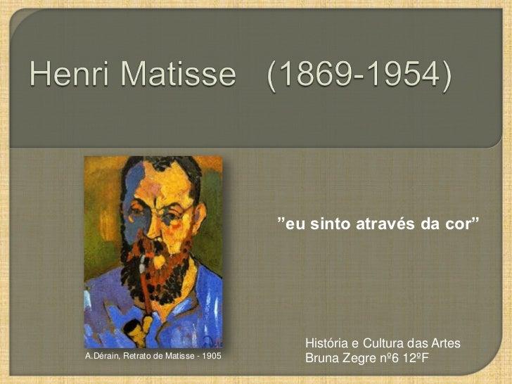 """""""eu sinto através da cor""""                                              História e Cultura das Artes A.Dérain, Retrato de M..."""