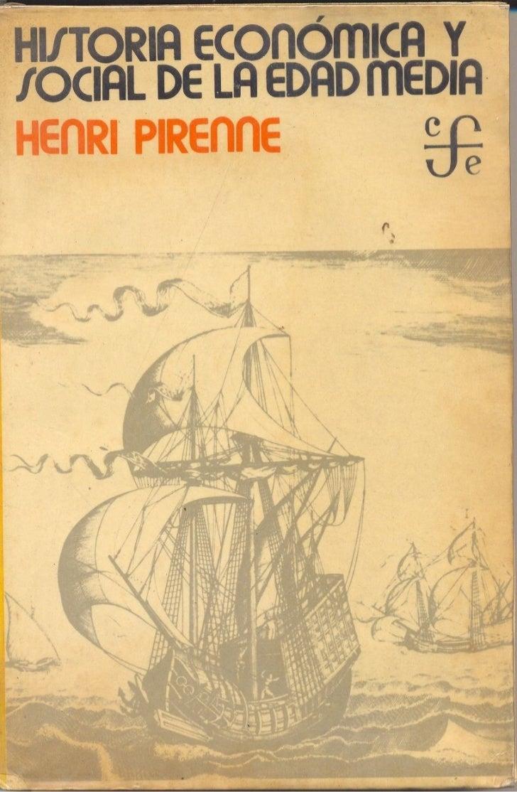 Henri Pirenne Historia económica y social de la edad media.