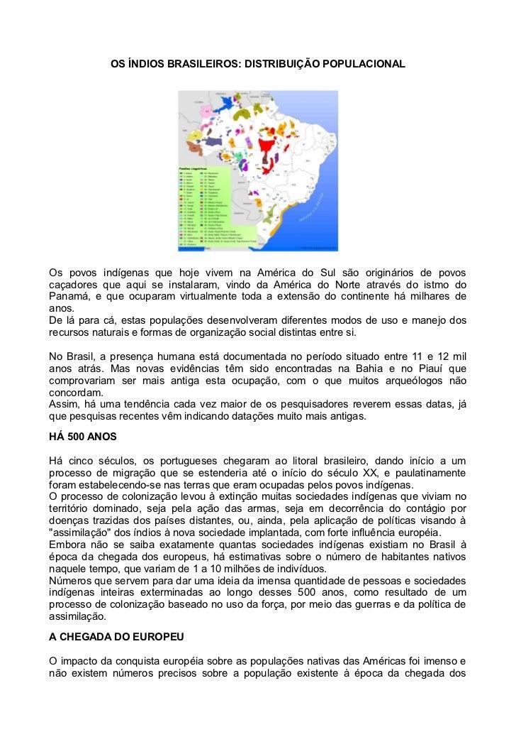 OS ÍNDIOS BRASILEIROS: DISTRIBUIÇÃO POPULACIONALOs povos indígenas que hoje vivem na América do Sul são originários de pov...