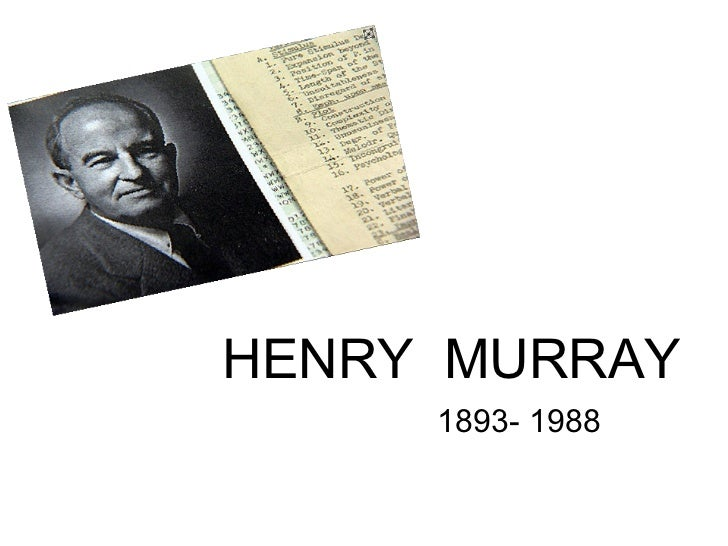 """personology of murray Essential points about henry murray personality is located in the brain """"no brain, no personality"""" from a psychoanalytic perspective murray used the."""