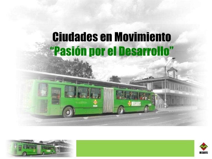 """Ciudades en Movimiento """" Pasión por el Desarrollo"""""""