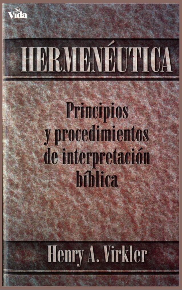 ~HERMENEUTIUA  Henry A. Virkler  DEDICADOS A LA EXCELENCIA