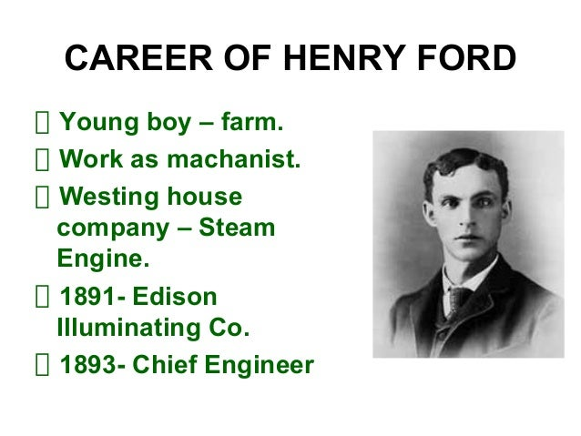 the early life and works of henry ford My life and work is the autobiography of henry ford written in conjunction with samuel crowther, my life and work chronicles the rise and success of one of the greatest american entrepreneurs and businessmen henry ford and the ford motor company will forever be identified with early 20th century american industrialism.