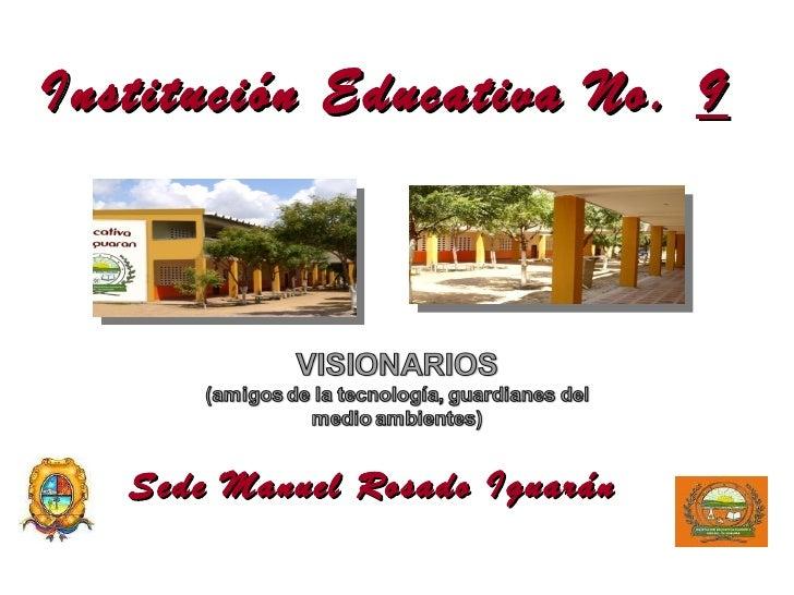 Institución Educativa No. 9   Sede Manuel Rosado Iguarán