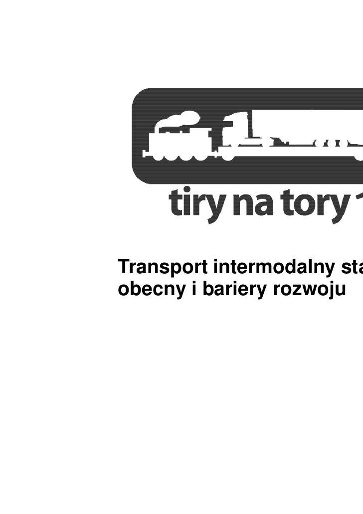 Transport intermodalny stanobecny i bariery rozwoju