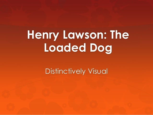 Henry Lawson loaded dog summary