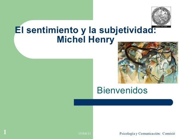 El sentimiento y la subjetividad: Michel Henry Bienvenidos