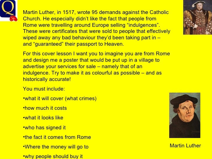 <ul><li>Martin Luther, in 1517, wrote 95 demands against the Catholic Church. He especially didn't like the fact that peop...
