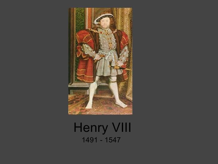 Henry VIII 1491 - 1547