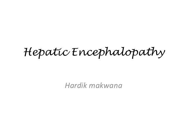 Hepatic Encephalopathy Hardik makwana