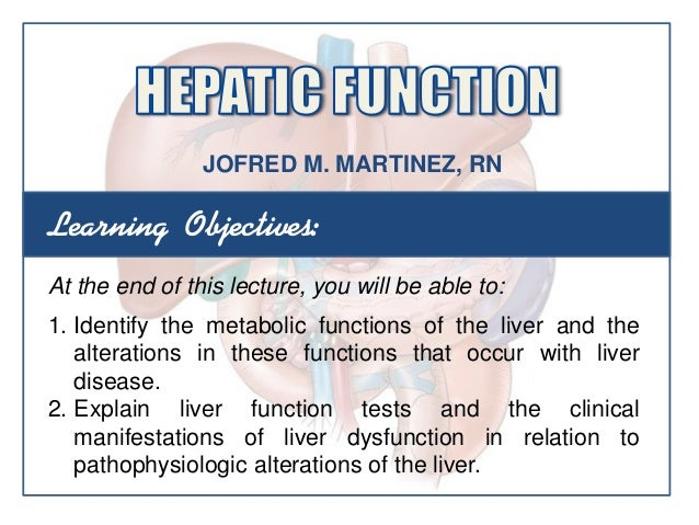 Learning Objectives:At the end of this lecture, you will be able to:1. Identify the metabolic functions of the liver and t...