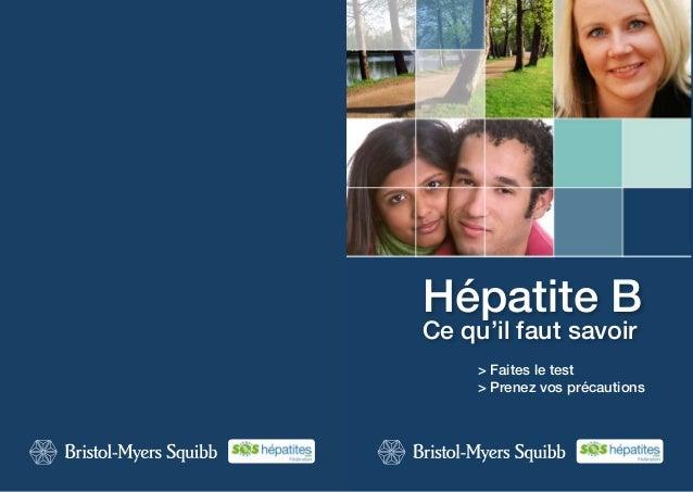 Hépatite BCe qu'il faut savoir     > Faites le test     > Prenez vos précautions
