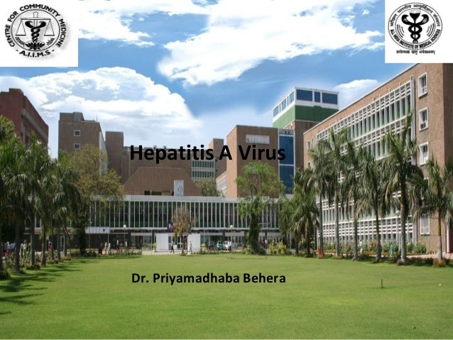 Hepatitis A Virus  Dr. Priyamadhaba Behera 1