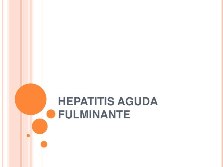 HEPATITIS AGUDA FULMINANTE<br />