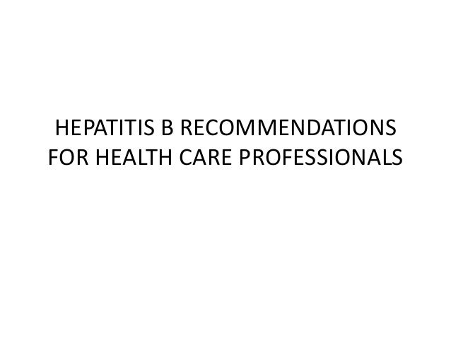 Hepatitis b recommendations for health care professionals