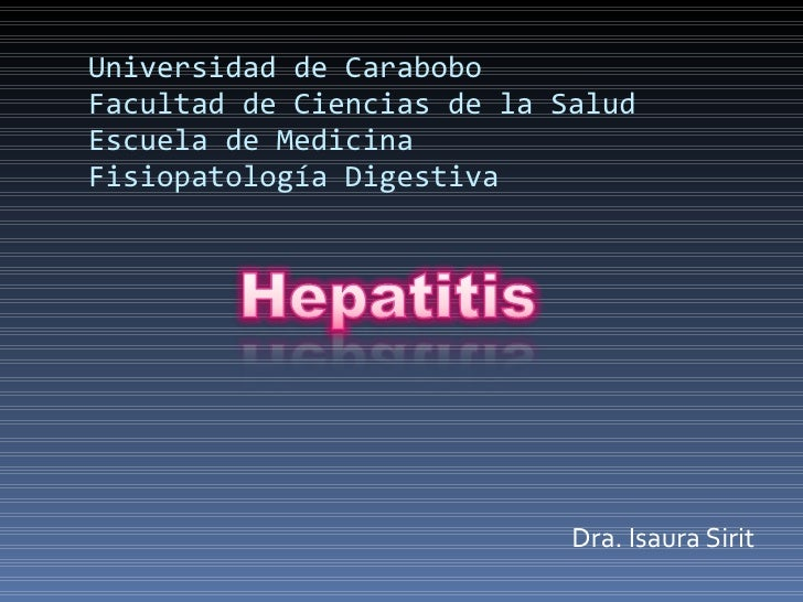 Universidad de Carabobo Facultad de Ciencias de la Salud Escuela de Medicina Fisiopatología Digestiva <ul><li>Dra. Isaura ...
