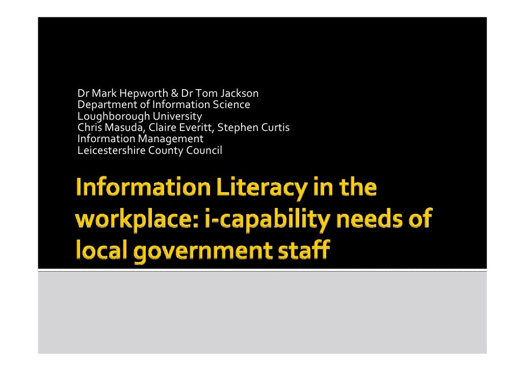 Hepworth Jackson & Masuda - Information literacy in the workplace: identifying the information management capability needs of staff in a local government organisation