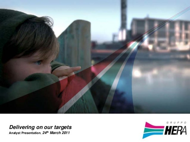 1 Delivering on our targets Analyst Presentation, 24th March 2011