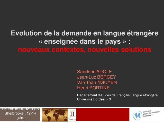 Evolution de la demande en langue étrangère « enseignée dans le pays » : nouveaux contextes, nouvelles solutions Sandrine ...