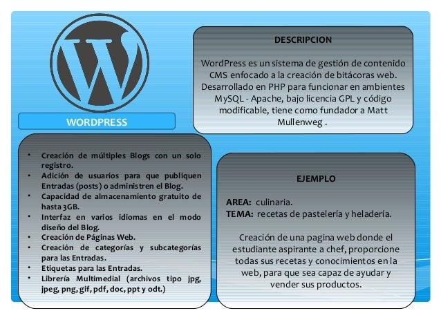 WORDPRESS  DESCRIPCION  WordPress es un sistema de gestión de contenido  CMS enfocado a la creación de bitácoras web.  Des...