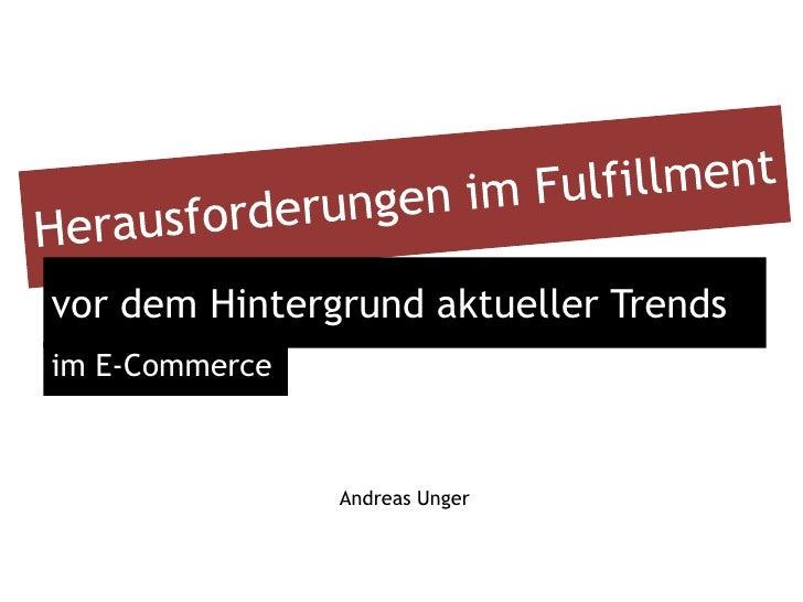 vor dem Hintergrund aktueller Trendsim E-Commerce                Andreas Unger