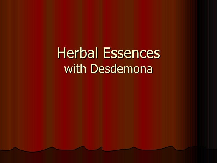 Herbal Essences  with Desdemona