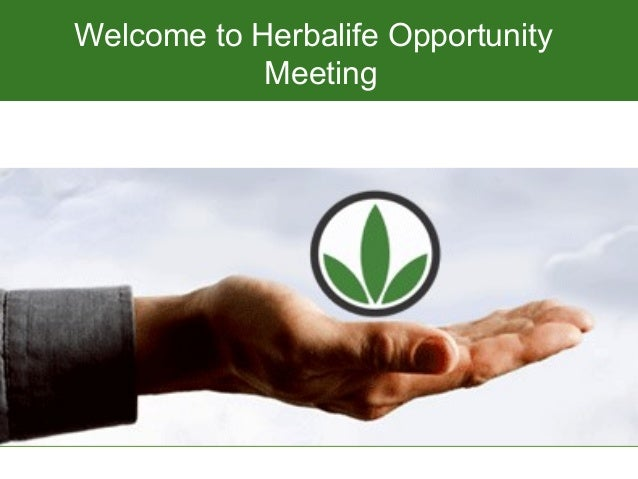 Welcome to Herbalife Opportunity            Meeting        The Solution