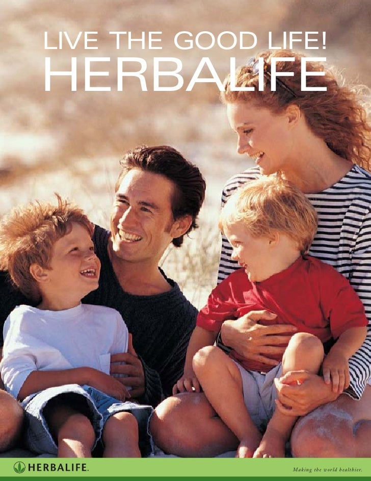 LIVE THE GOOD LIFE!HERBALIFE                Making the world healthier.